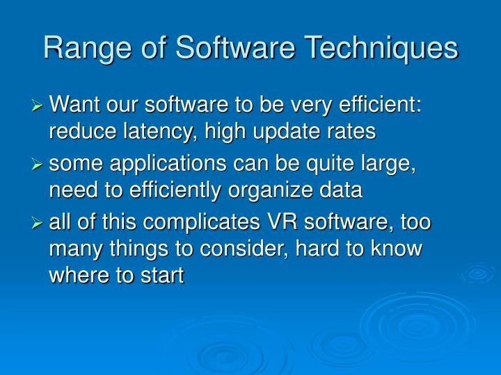 Range of Software Techniques