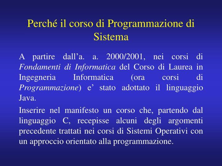 Perché il corso di Programmazione di Sistema