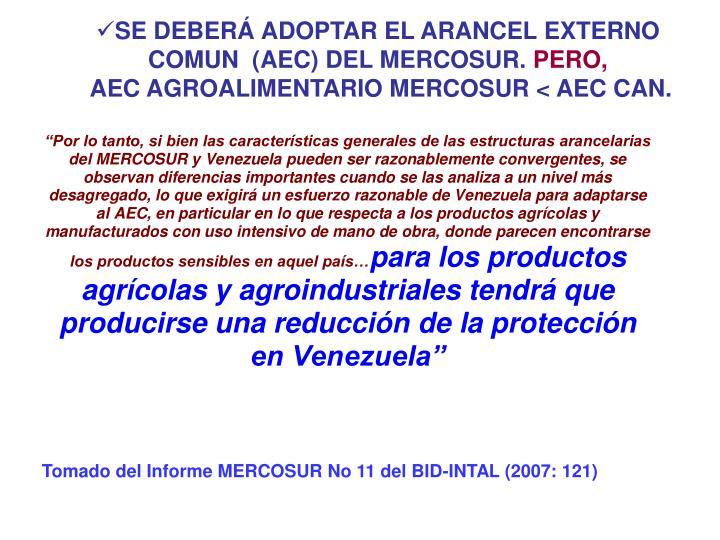 SE DEBERÁ ADOPTAR EL ARANCEL EXTERNO COMUN  (AEC) DEL MERCOSUR.