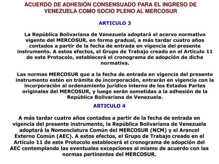 ACUERDO DE ADHESIÓN CONSENSUADO PARA EL INGRESO DE VENEZUELA COMO SOCIO PLENO AL MERCOSUR