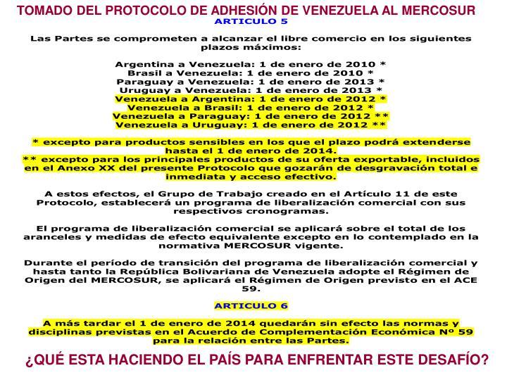 TOMADO DEL PROTOCOLO DE ADHESIÓN DE VENEZUELA AL MERCOSUR