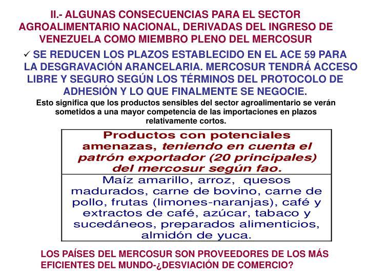 II.- ALGUNAS CONSECUENCIAS PARA EL SECTOR AGROALIMENTARIO NACIONAL, DERIVADAS DEL INGRESO DE VENEZUELA COMO MIEMBRO PLENO DEL MERCOSUR