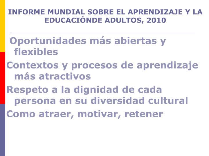 INFORME MUNDIAL SOBRE EL APRENDIZAJE Y LA EDUCACIÓNDE ADULTOS, 2010