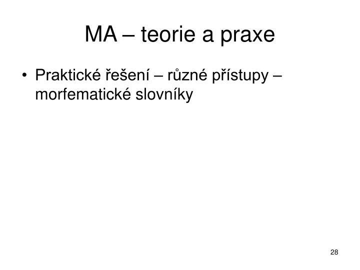 MA – teorie a praxe