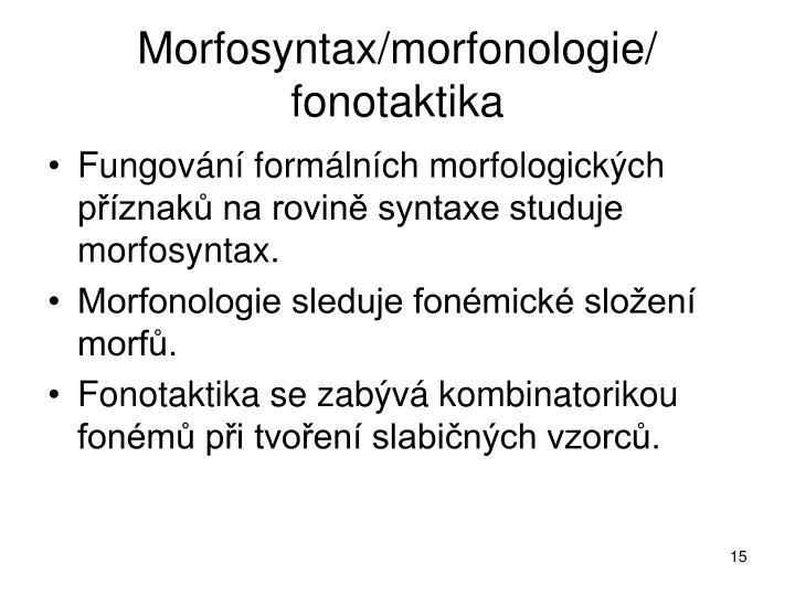 Morfosyntax/morfonologie/