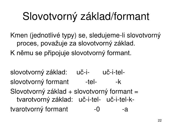 Slovotvorný základ/formant