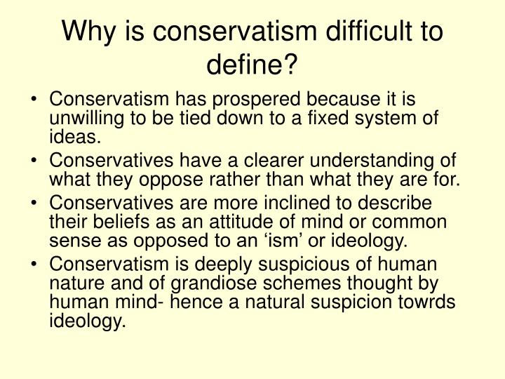 Why is conservatism difficult to define?