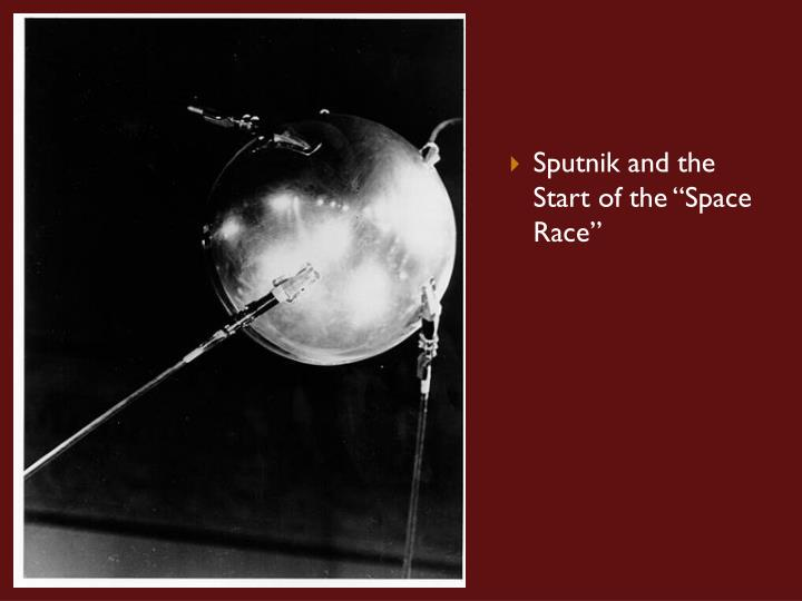 "Sputnik and the Start of the ""Space Race"""