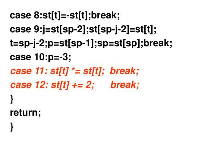 case 8:st[t]=-st[t];break;