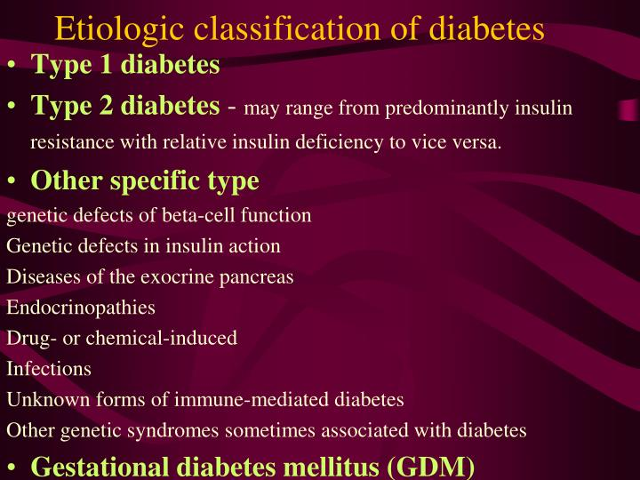 Etiologic classification of diabetes