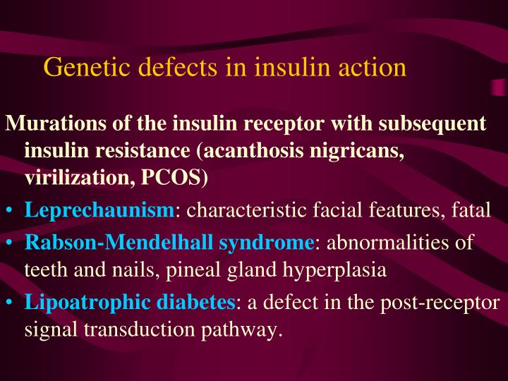 Genetic defects in insulin action