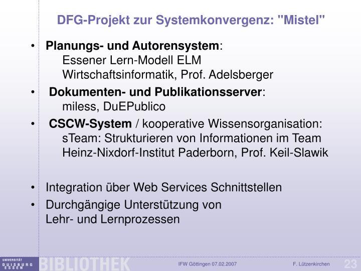 """DFG-Projekt zur Systemkonvergenz: """"Mistel"""""""