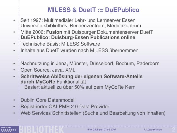 MILESS & DuetT := DuEPublico