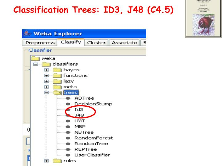 Classification Trees: ID3, J48 (C4.5)