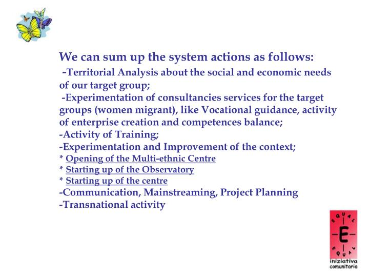 We can sum up the system actions as follows:     -