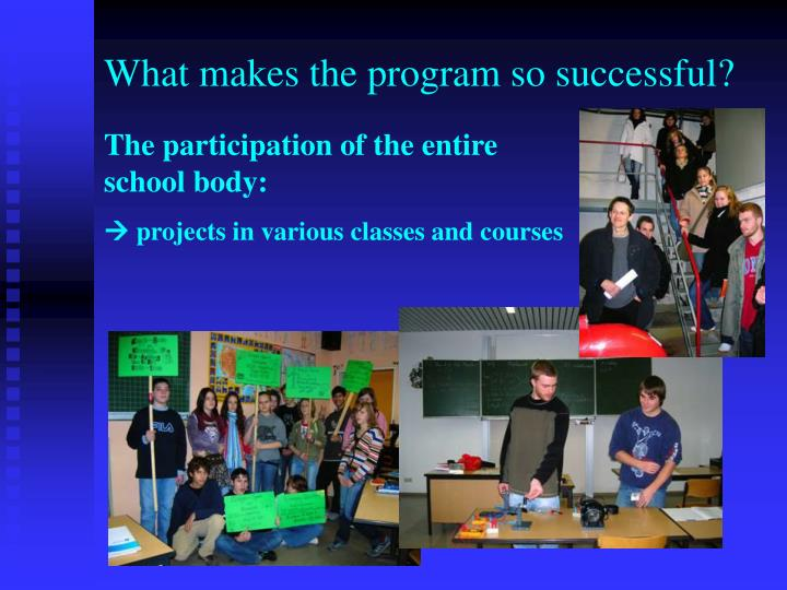 What makes the program so successful?