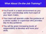 what about on the job training
