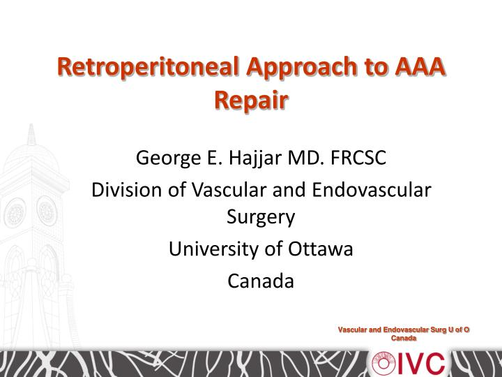 Retroperitoneal approach to aaa repair