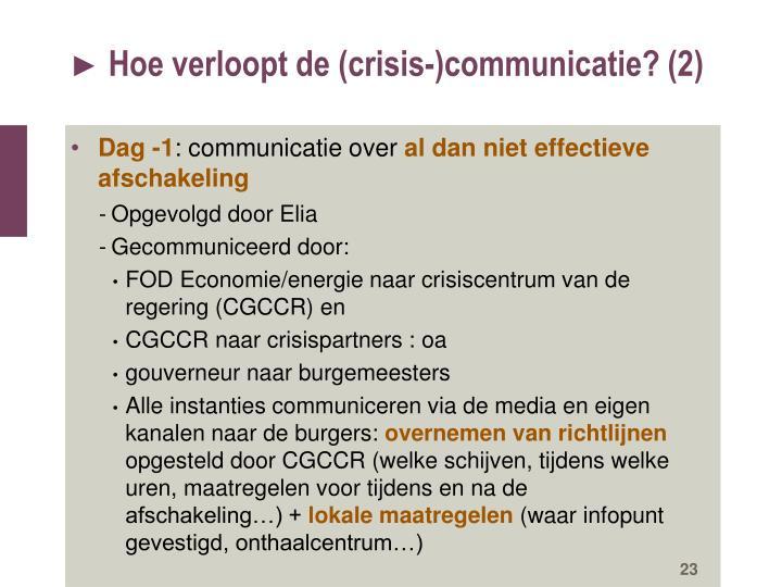 Hoe verloopt de (crisis-)communicatie? (2)
