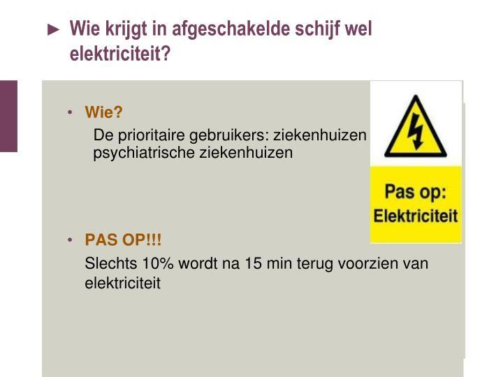 Wie krijgt in afgeschakelde schijf wel elektriciteit?