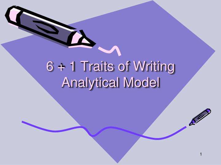 6 1 traits of writing analytical model