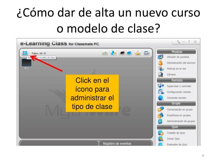 ¿Cómo dar de alta un nuevo curso o modelo de clase?