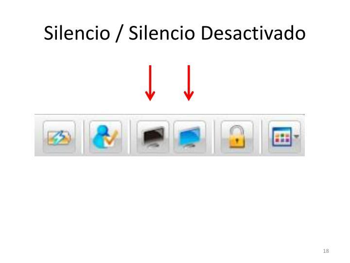 Silencio / Silencio Desactivado