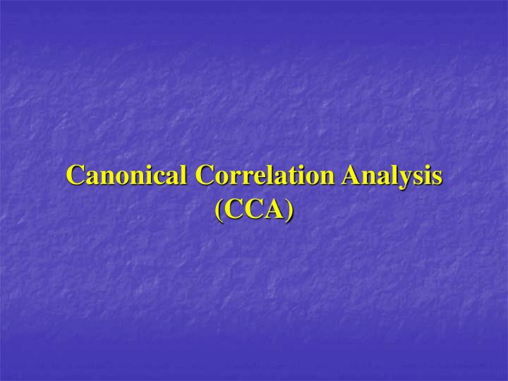 Canonical correlation analysis cca