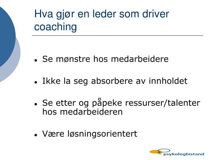 Hva gjør en leder som driver coaching