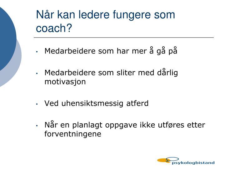 Når kan ledere fungere som coach?