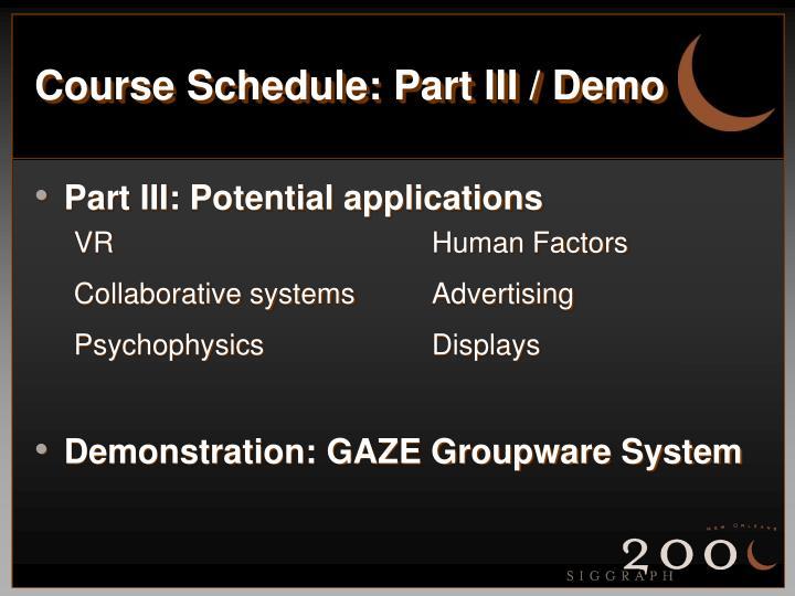Course Schedule: Part III / Demo