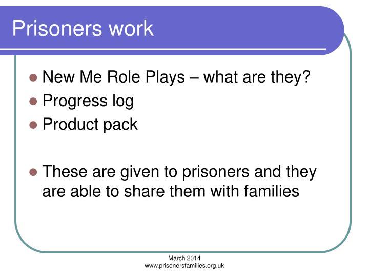 Prisoners work