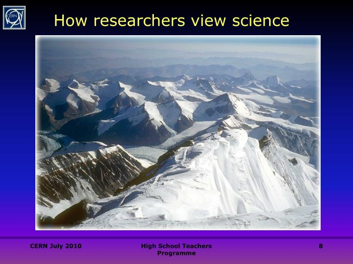 How researchers view science