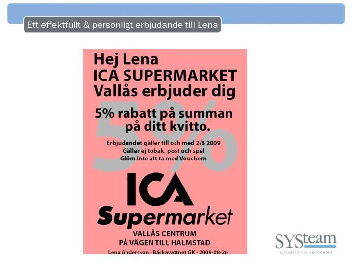 Ett effektfullt & personligt erbjudande till Lena