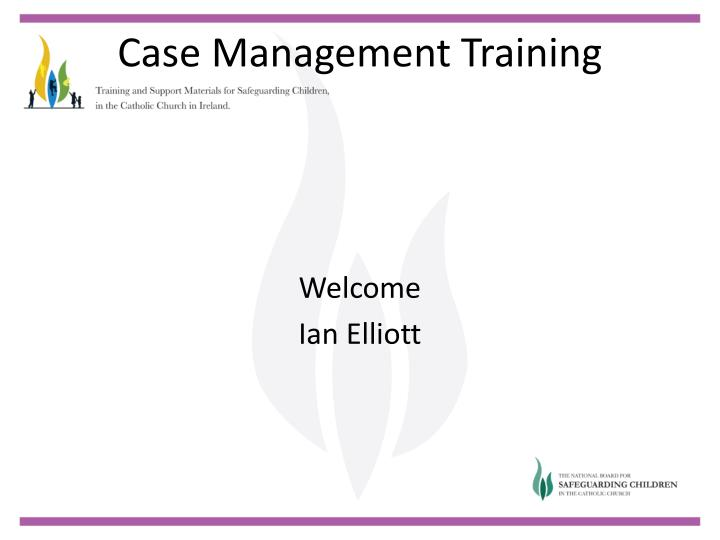 Case management training1
