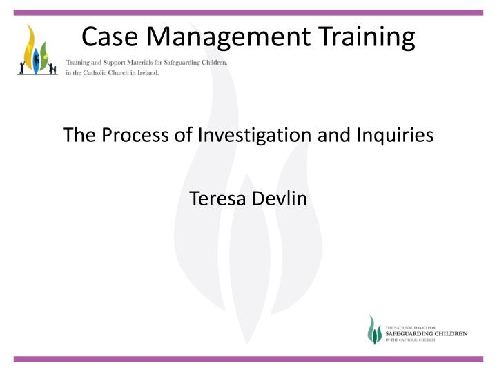 The Process of Investigation and Inquiries
