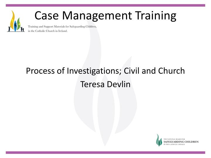 Process of Investigations; Civil and Church