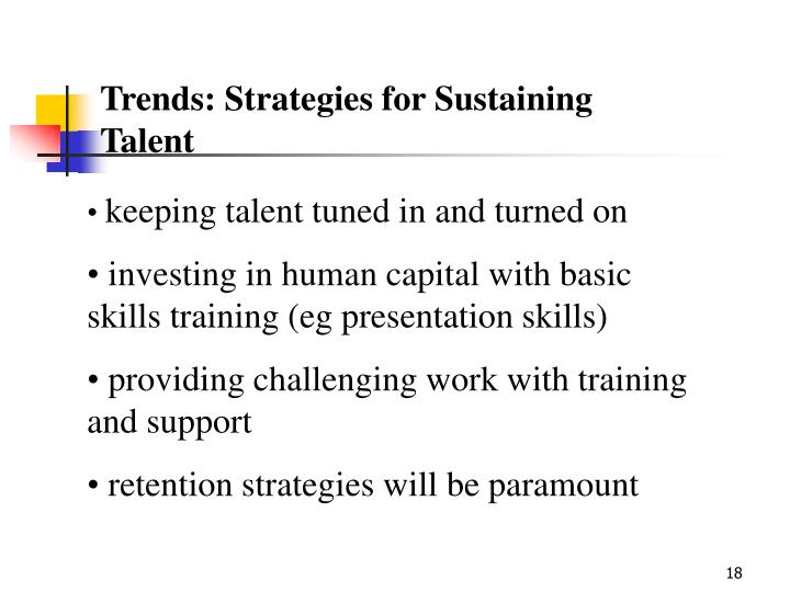 Trends: Strategies for Sustaining Talent