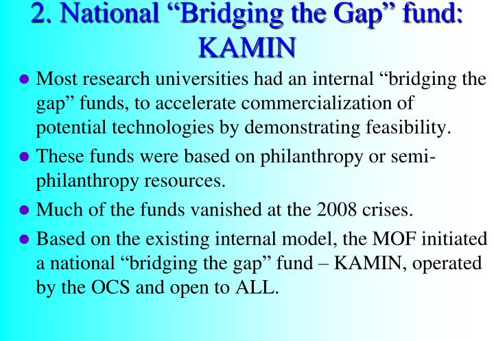 "2. National ""Bridging the Gap"" fund: KAMIN"