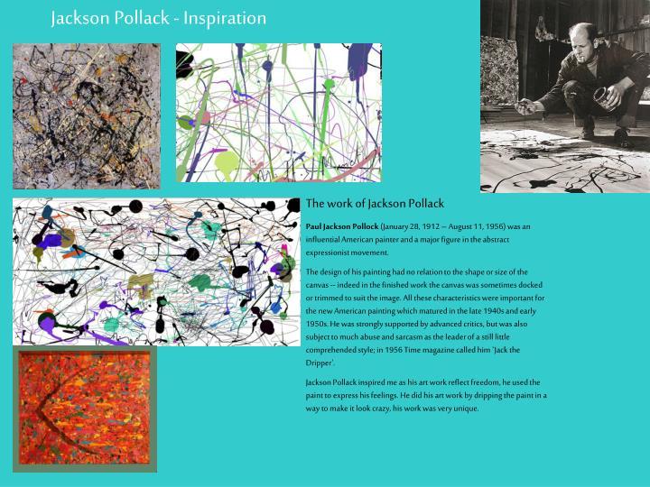 Jackson Pollack - Inspiration
