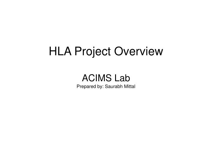 Hla project overview acims lab prepared by saurabh mittal