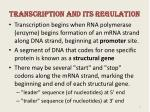 transcription and its regulation