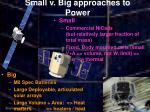 small v big approaches to power