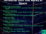 terrestrial stuff that works in space