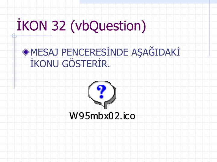İKON 32 (vbQuestion)