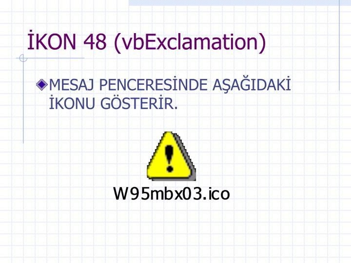 İKON 48 (vbExclamation)