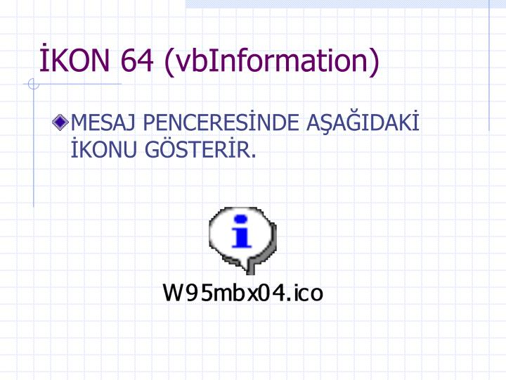 İKON 64 (vbInformation)