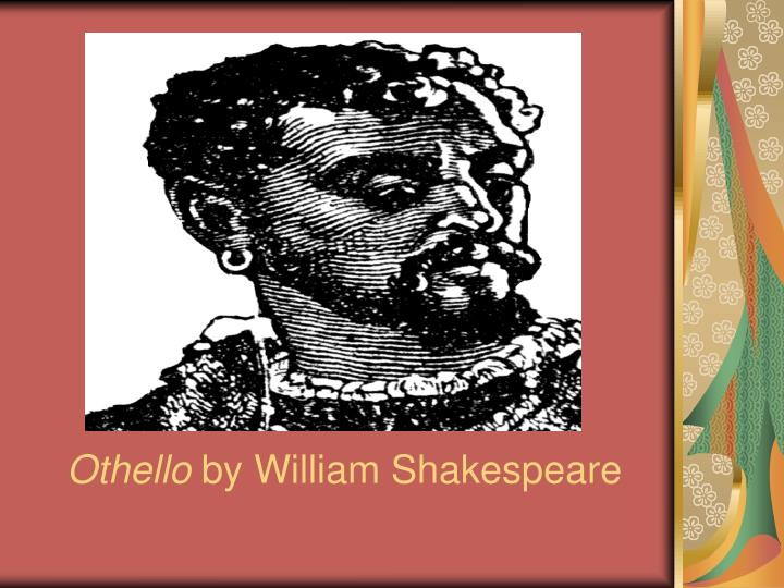 a character analysis william shakespeare othello The moorish general othello is manipulated into thinking that his new wife desdemona has been carrying on an affair with his william shakespeare (play.