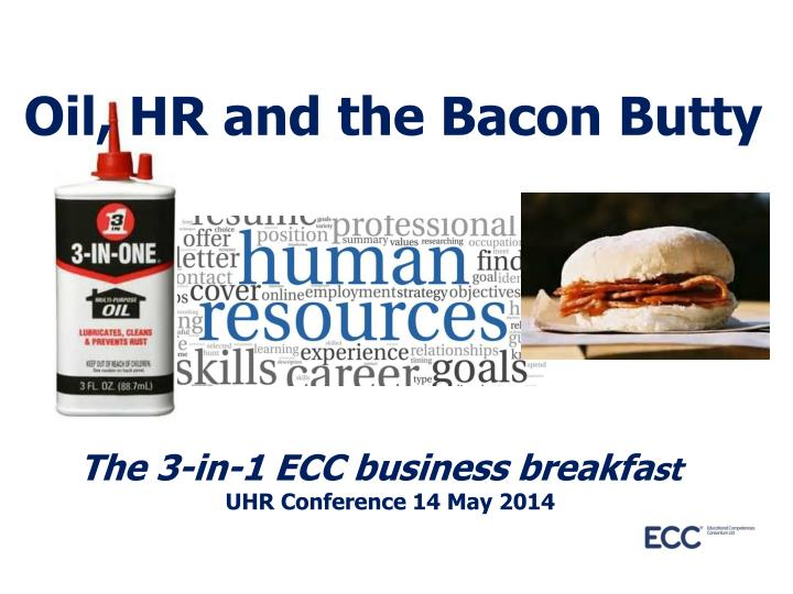 Oil hr and the bacon butty