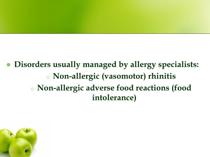 Disorders usually managed by allergy specialists: